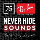 Gig Alert: Ray-Ban Never Hide Sounds