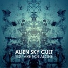 Review: You are not alone E.P – Alien Sky Cult